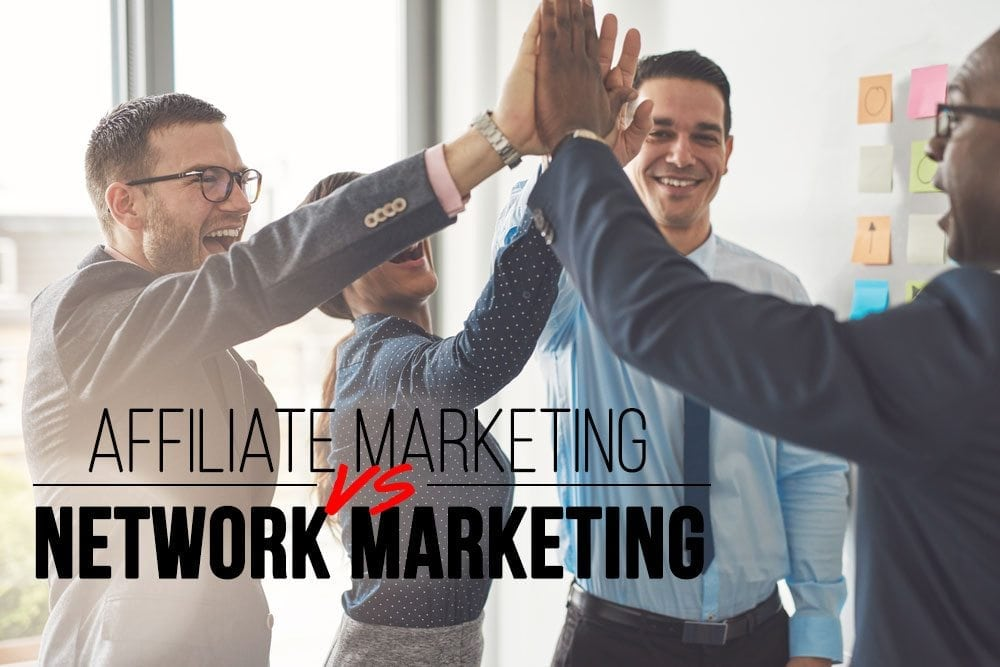 Affiliate Marketing VS Network Marketing: What's The Difference?